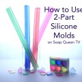 How to Use 2-Part Silicone Molds on SoapQueen TV
