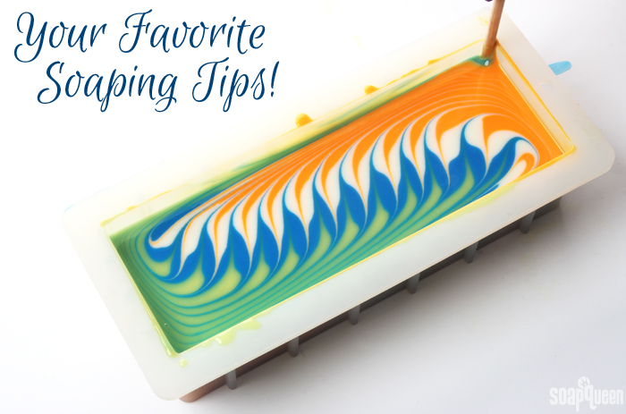 This post includes awesome soaping tips from the readers of SoapQueen.com!