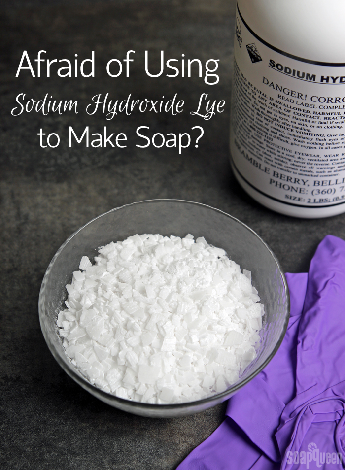 Afraid Of Using Sodium Hydroxide Lye To Make Soap Soap
