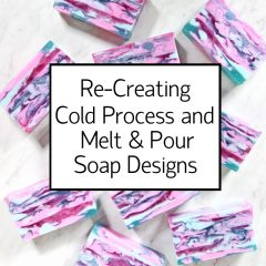 recreating-cold-process-and-melt-pour-soap-designs