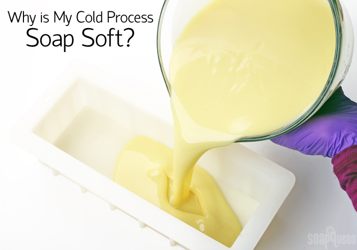 Why is My Cold Process Soap Soft?